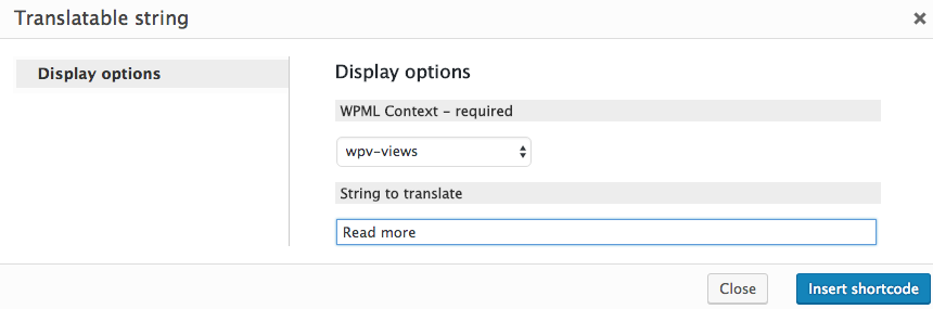 Strings wrapped in the wpml-string shortcodes appear the in WPML String  Translation panel.