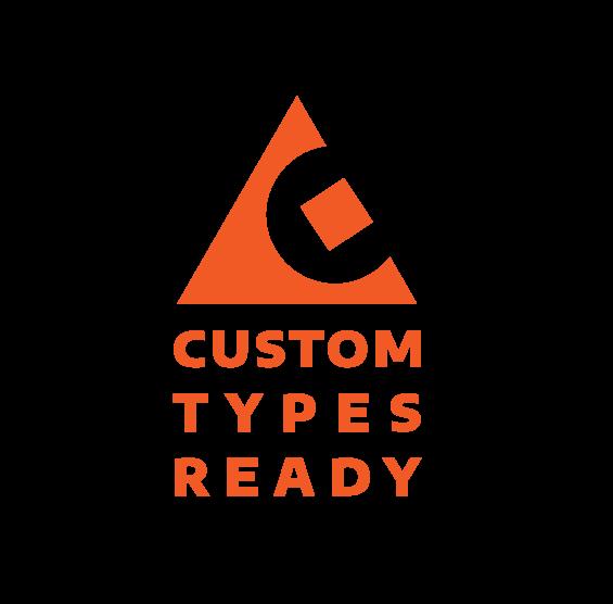 Custom Types Ready